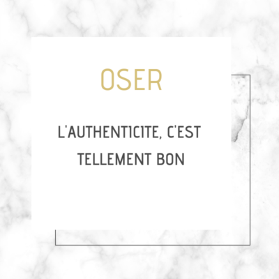 Oser l'authenticité