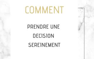 Comment prendre une décision sereinement